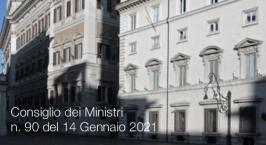 Consiglio dei Ministri n. 90 del 14 Gennaio 2021