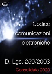 Dlgs 259/2003 Codice comunicazioni elettroniche | Testo consolidato 2020