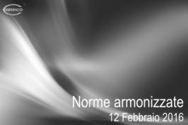 Norme armonizzate pubblicate in GU il 12 Febbraio 2016