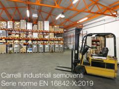 Carrelli industriali semoventi - Serie norme EN 16842-X:2019