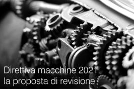 Direttiva macchine 2021: la proposta di revisione