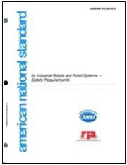 ANSI/RIA R15.06-2012: American National Standard for Industrial Robots and Robot Systems - Safety Requirements