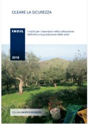 Oleare la sicurezza - I rischi per i lavoratori nella coltivazione dell'olivo