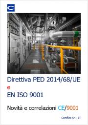 Direttiva PED 2014/68/UE: novità e correlazioni CE/ISO 9001