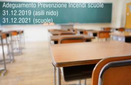 Prevenzione Incendi scuole: Proroga al 31.12.2019 (asili nido) e 31.12.2021(scuole)