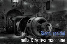I rischi residui nella Direttiva macchine 2006/42/CE