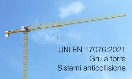 UNI EN 17076:2021 Gru a torre - Sistemi anticollisione