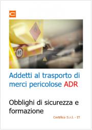 Addetti trasporto merci pericolose ADR: Obblighi e Formazione