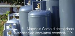 Materiale Corso di formazione rivenditori ed installatori di bombole GPL