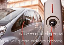 Combustibili alternativi: in arrivo il quadro strategico nazionale