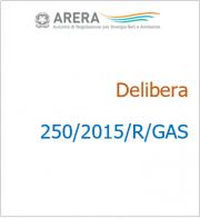 Delibera 250/2015/R/GAS