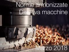 Norme armonizzate Direttiva macchine Marzo 2018