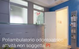 Poliambulatorio odontoiatrico: attività non soggetta PI