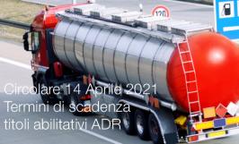 Circolare 14 Aprile 2021 | Termini di scadenza titoli abilitativi ADR
