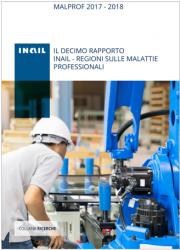 Malprof 2017-2018 - X rapporto Inail - Regioni sulle malattie professionali