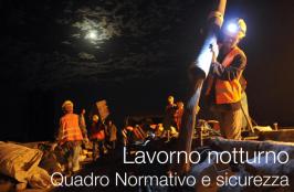 Lavoro notturno: Quadro Normativo e Sicurezza