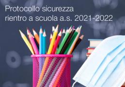 Protocollo sicurezza rientro a scuola a.s. 2021-2022