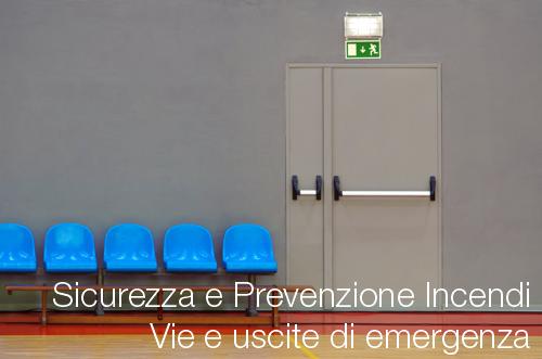 Sicurezza e prevenzione incendi vie e uscite di emergenza