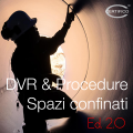 DVR & Procedure spazi confinati